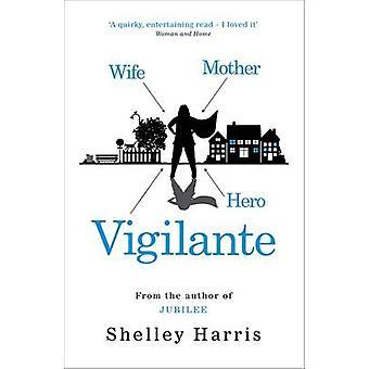 Vigilante by Shelley Harris - 9780735829398 Book