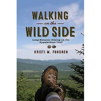 Walking on the Wild Side - Long-Distance Hiking on the Appalachian Tra