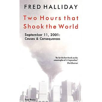 Two Hours That Shook the World - September 11 - 2001 - Causes and Cons