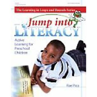 Leap into Literacy - Active Learning for Preschool Children by Rae Pic