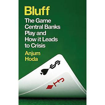 Bluff - los bancos centrales juego jugar y cómo conduce a Crisis por Anju