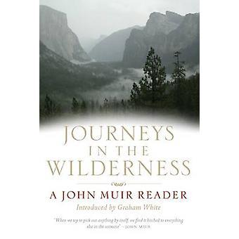 Journeys in the Wilderness - A John Muir Reader by John Muir - 9781841