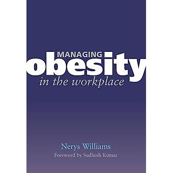 Managing Obesity in the Workplace - Turning Tyrants into Tools in Heal