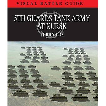 Réservoir de gardes 5e armée à Kursk - 11 juillet 1943 par David Porter - 9781907