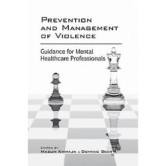 Prevention and Management of Violence - Guidance for Mental Healthcare