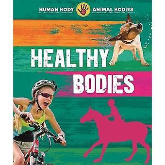 Human Body - Animal Bodies - Healthy Bodies by Izzi Howell - 978152630