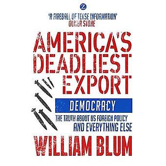 USA: s dödligaste exportera - demokrati - sanningen om oss utländska Po