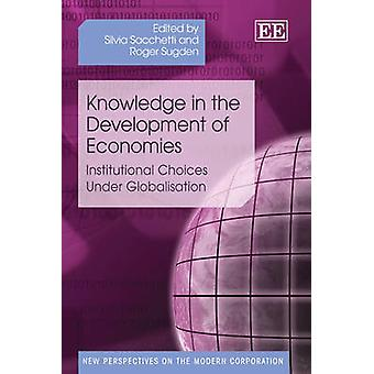 Knowledge in the Development of Economies - Institutional Choices Unde