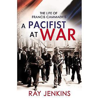 Un pacifista en la guerra: El silencio de Francis Cammaerts: la mayor historia jamás contada del heroísmo de la segunda guerra mundial