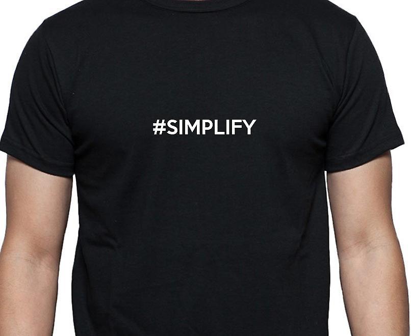 #Simplify Hashag Simplify Black Hand Printed T shirt