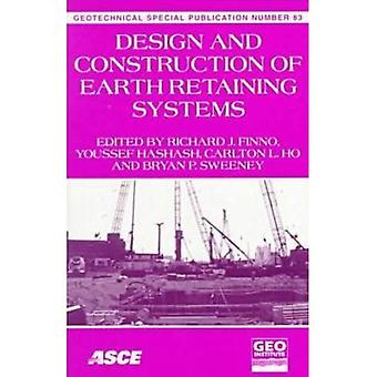 Design and Construction of Earth Retaining Systems (Geotechnical Special Publication)