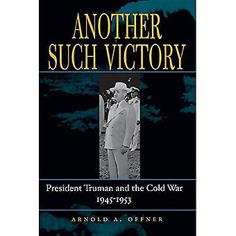 Un altro tale vittoria: Il Presidente Truman e la guerra fredda, 1945-1953 (Stanford era nucleare) (Stanford era nucleare...