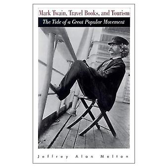 Mark Twain, Travel Books and Tourism: The Tide of a Great Popular Movement