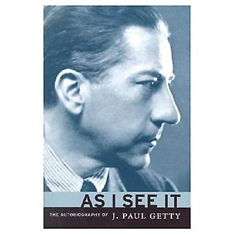 As I See It: The Autobiography of J.Paul Getty