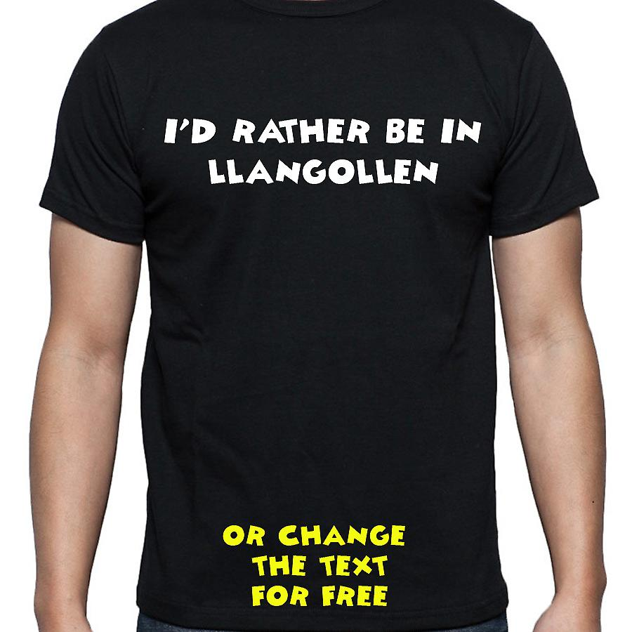 I'd Rather Be In Llangollen Black Hand Printed T shirt