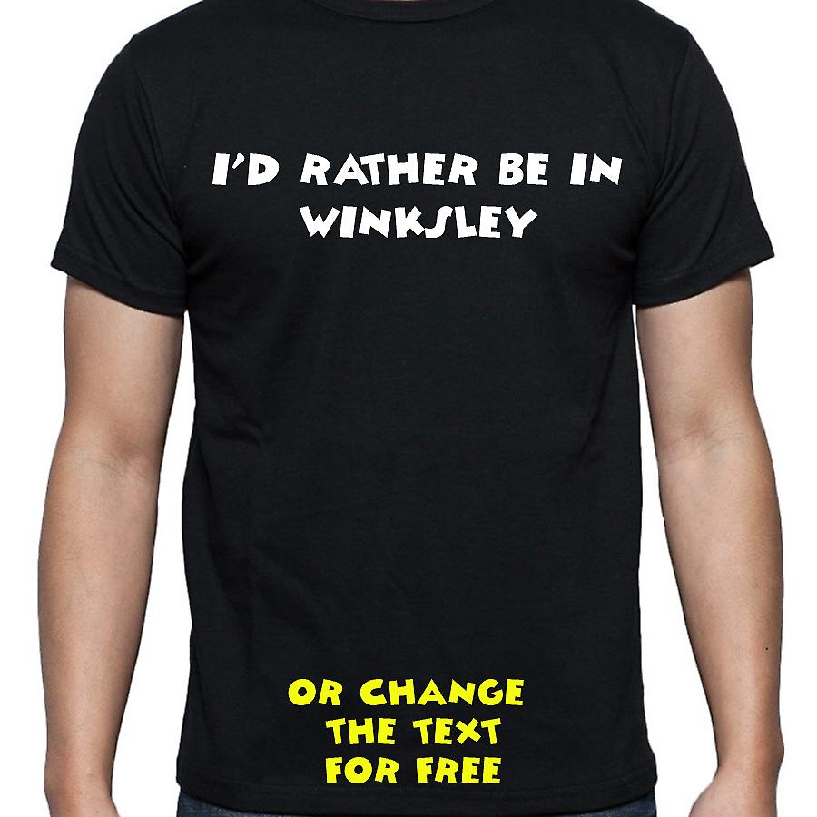 I'd Rather Be In Winksley Black Hand Printed T shirt