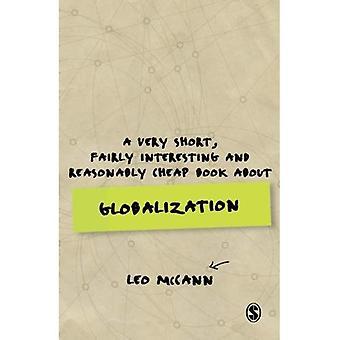 Un livre très court, assez intéressant et raisonnablement bon marché sur la mondialisation (livres très courts, assez intéressants & bon marchés)