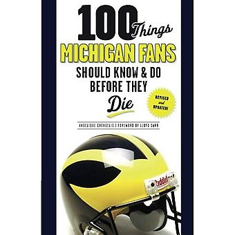 100 Things Michigan Fans Should Know & Do Before They Die (100 Things... Fans Should Know & Do Before They Die)