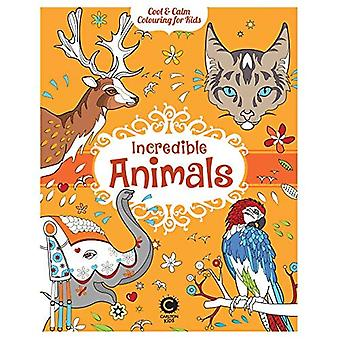 Cool Calm Colouring for Kids: Incredible Animals