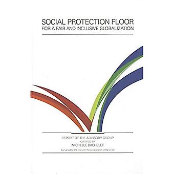 Social Protection Floor for a Fair and Inclusive Globalization