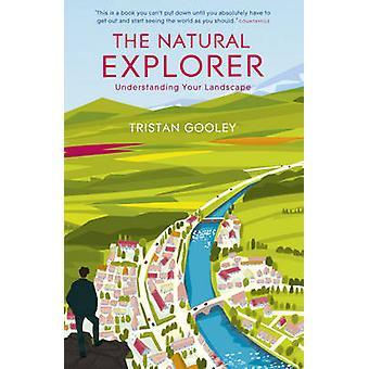 De Natural Explorer inzicht in uw landschap begrijpen van uw landschap door Tristan Gooley