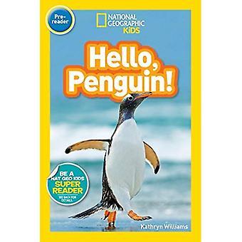 Leitores de crianças geográfica nacional: Olá, pinguim! (National Geographic crianças leitores: nível pré-leitor) (National Geographic crianças leitores: nível pré-leitor)