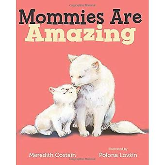 Mommies Are Amazing [Board book]