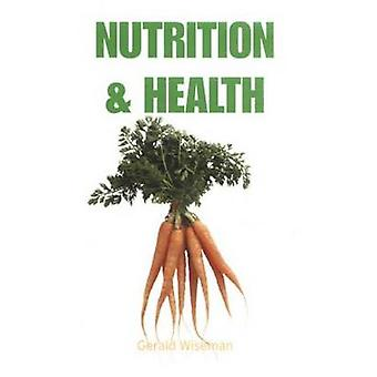Nutrition and Health by Wiseman & Gerald