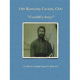 13 ケンタッキー騎兵膨張 ベン カウディル キャンプ号 1629 Caudills 軍