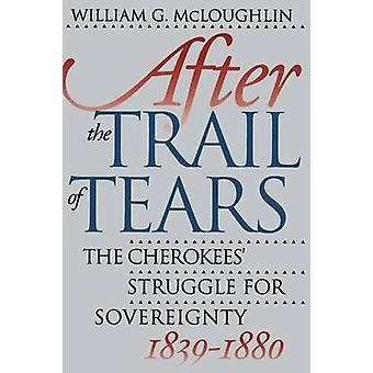 Na de Trail of Tears strijd The Cherokees voor soevereiniteit 18391880 door McLoughlin & William G.