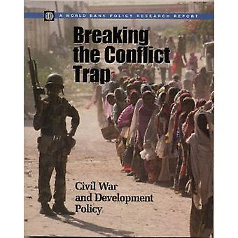 Breaking the Conflict Trap Civil War and Development Policy by Collier & Paul