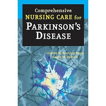 Comprehensive Nursing Care for Parkinsons Disease by BuntingPerry & Lisette K.