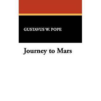 Journey to Mars by Pope & Gustavus W.