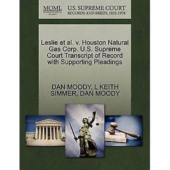 Leslie et al. v. Houston naturgas Corp. U.S. Supreme Court avskrift av posten med stödjande yrkats av MOODY & DAN