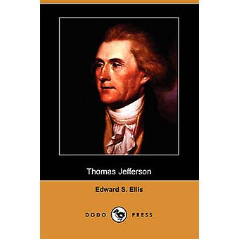 Thomas Jefferson Dodo Press by Ellis & Edward S.