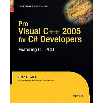 Pro Visual C 2005 for C Developers  Featuring CCLI by Wills & Dean C.