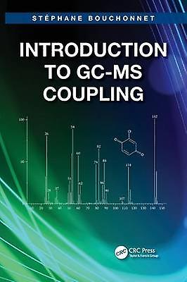 Introduction to GCMS Coupling by Bouchonnet & Stphane
