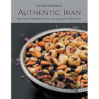 Authentic Iran Modern Presentation of Ancient Recipes by Vatandoust & Soraya