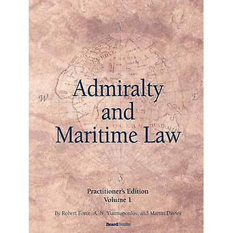 Admiralty and Maritime Law Volume 1 by Force & Robert