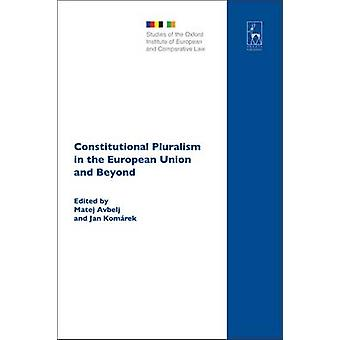 Constitutional Pluralism in the European Union and Beyond by Avbelj & Matej
