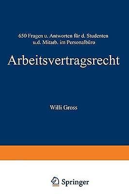 Arbeitsvertragsrecht  650 Fragen und Antworten fr den Studenten und den Mitarbeiter im Personalbro by Gro & Willi