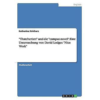 Thatcherism und die campus novel Eine Untersuchung von David Lodges Nice Work by Stricharz & Katharina