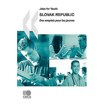 Jobs for YouthDes emplois pour les jeunes Jobs for YouthDes emplois pour les jeunes Slovak Republic 2007 by OECD Publishing