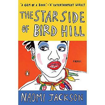 The Star Side of Bird Hill - A Novel by Naomi Jackson - 9780143109167