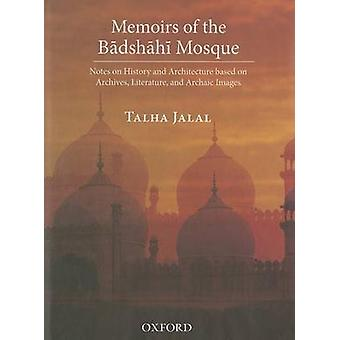 Memoirs of the Badshahi Mosque - Notes on History and Architecture Bas