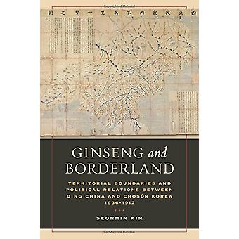 Ginseng and Borderland - Territorial Boundaries and Political Relation