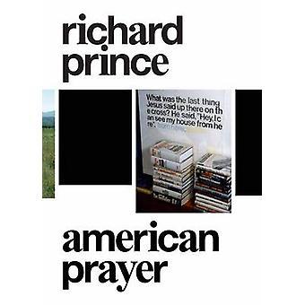 Richard Prince - American Prayer by Richard Prince - 9780847836499 Book
