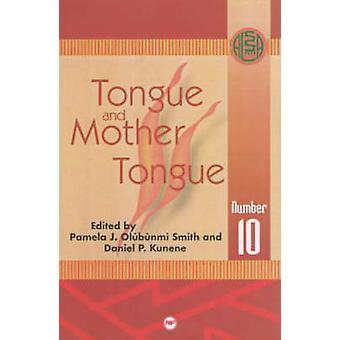 Tongue and Mother Tongue by Daniel P. Kunene - Pamela J. Olubunmi Smi