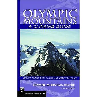 Olympic Mountains - A Climbing Guide (4th) by Olympic Mountain Rescue