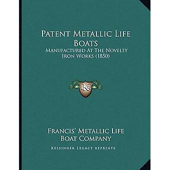 Patent Metallic Life Boats - Manufactured at the Novelty Iron Works (1